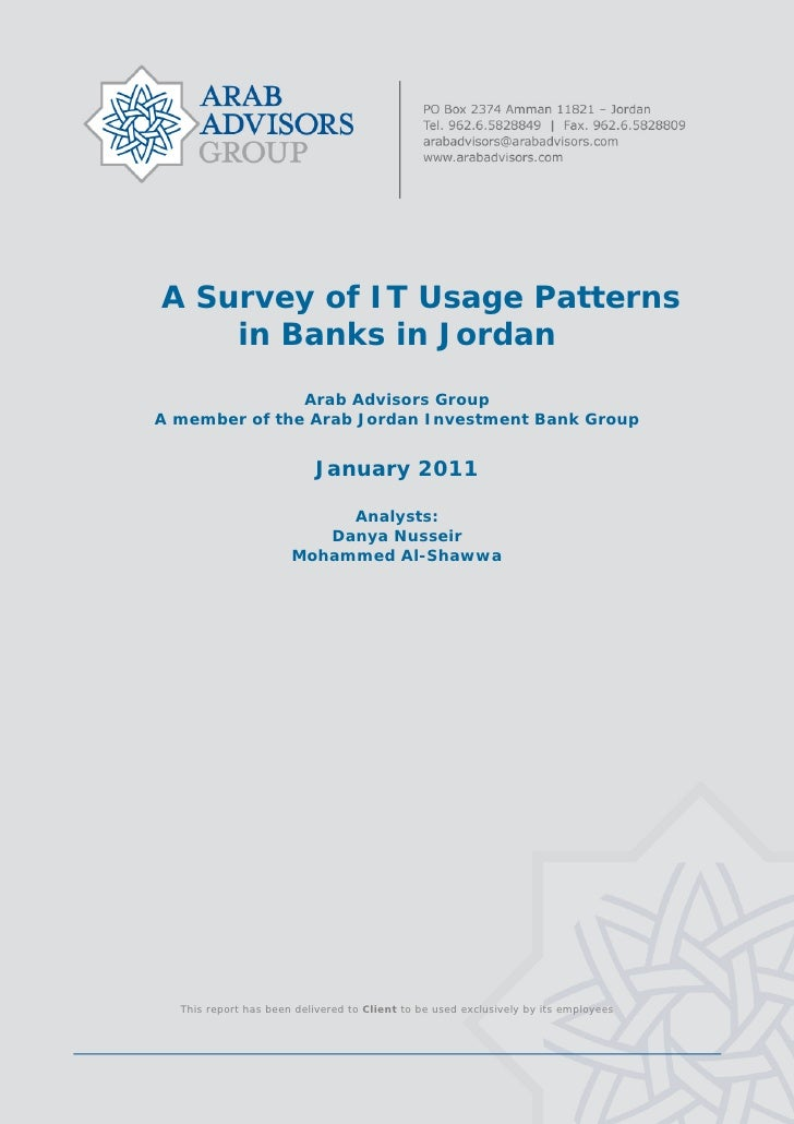 A Survey of IT Usage Patterns        in Banks in Jordan                   Arab Advisors Group    A member of the Arab...