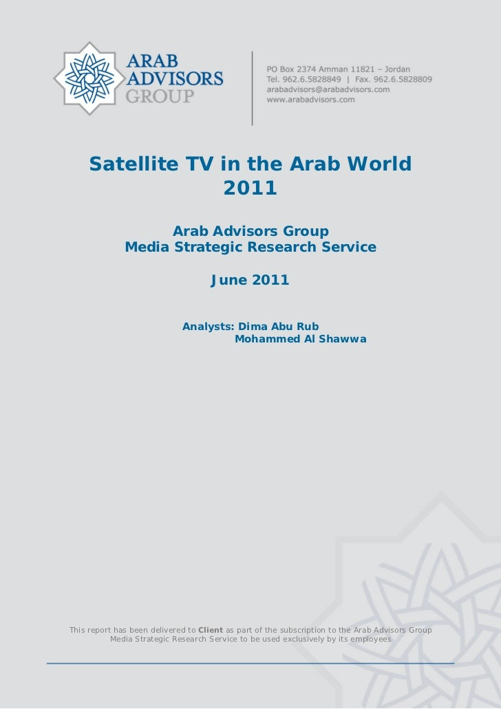 Satellite TV in the Arab World                      2011                        Arab Advisors Group             ...