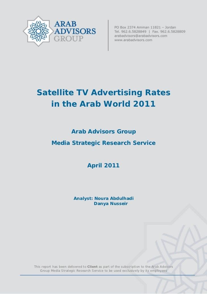Satellite TV Advertising Rates        in the Arab World 2011                           Arab Advisors Group   ...
