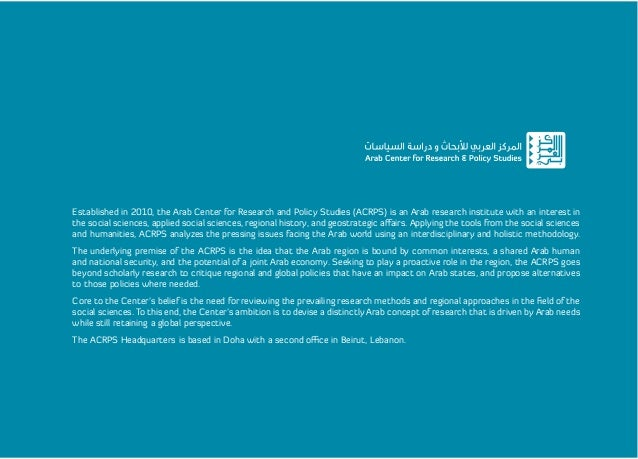 Established in 2010, the Arab Center for Research and Policy Studies (ACRPS) is an Arab research institute with an interes...
