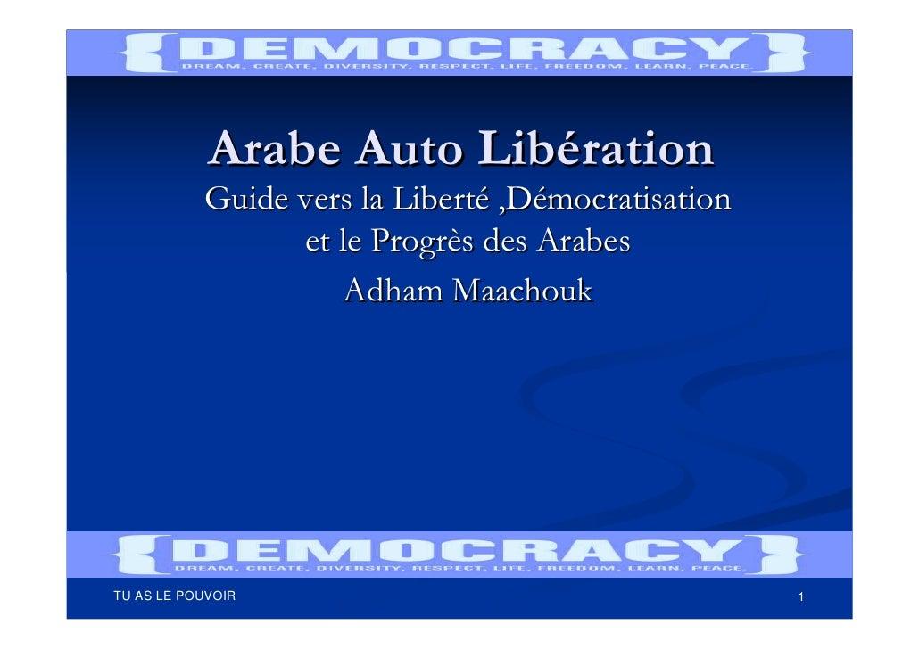 Arabe Auto Libération           Guide vers la Liberté ,Démocratisation                 et le Progrès des Arabes           ...