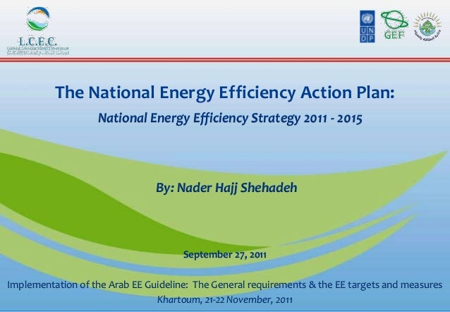 The National Energy Efficiency Action Plan:                   National Energy Efficiency Strategy 2011 - 2015             ...