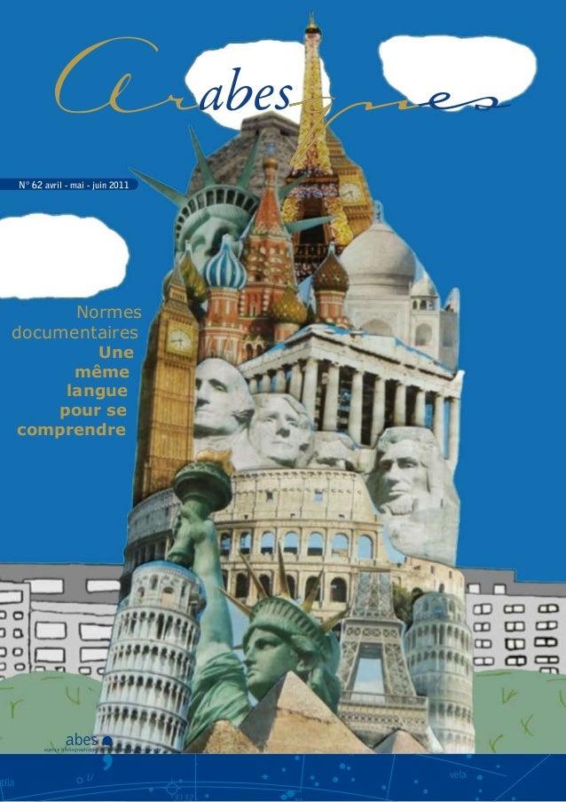 N° 62 avril - mai - juin 2011 Normes documentaires Une même langue pour se comprendre