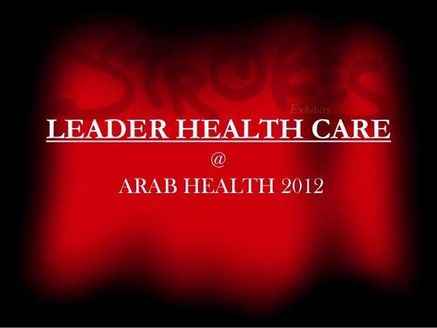 LEADER HEALTH CARE          @   ARAB HEALTH 2012