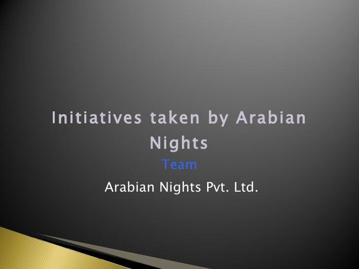 Initiatives taken by Arabian Nights Team  Arabian Nights Pvt. Ltd.