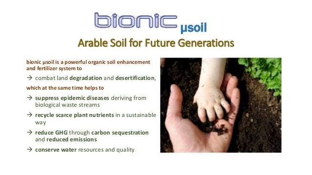 Arable Soil for Future Generations bionic µsoil is a powerful organic soil enhancement and fertilizer system to  combat l...