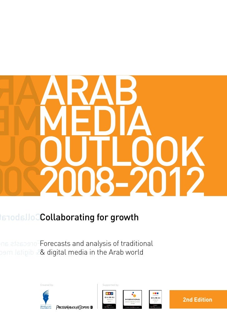 AARAB MMEDIA  OOUTLOOK 022008-2012 aroballoCCollaborating for growth  na stsaceroFForecasts and analysis of traditional em...
