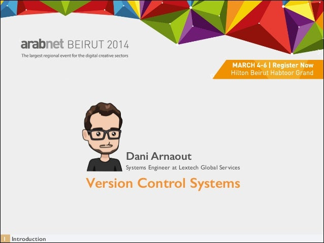 Dani Arnaout Systems Engineer at Lextech Global Services  Version Control Systems  1 Introduction