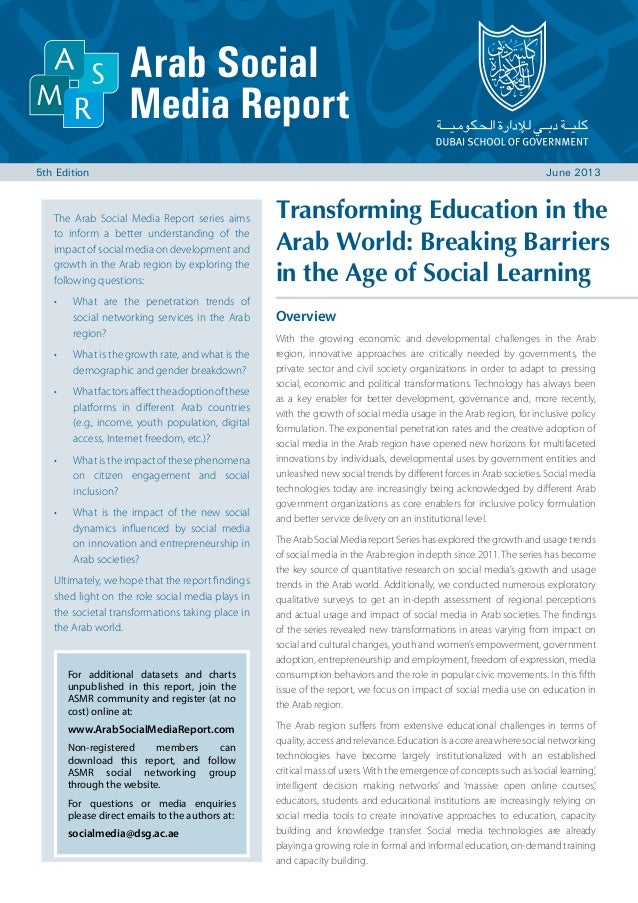 5th Edition								 June 2013 The Arab Social Media Report series aims to inform a better understanding of the impact of s...