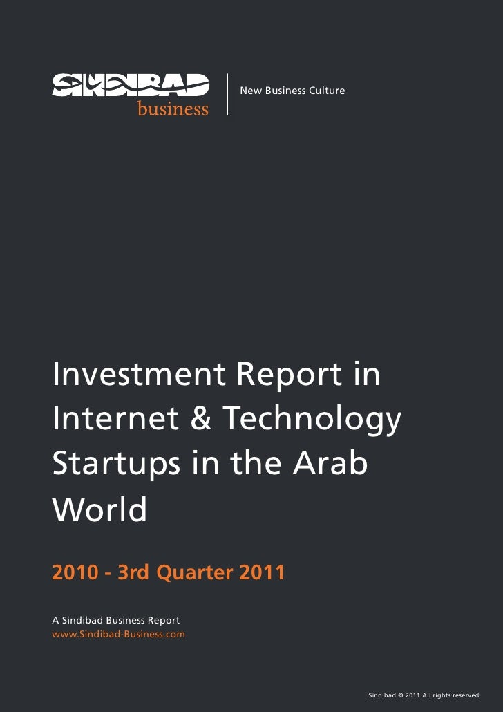 1                             New Business CultureInvestment Report inInternet & TechnologyStartups in the ArabWorld2010 -...