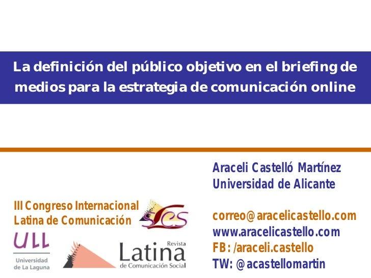 La definición del público objetivo en el briefing demedios para la estrategia de comunicación online                      ...