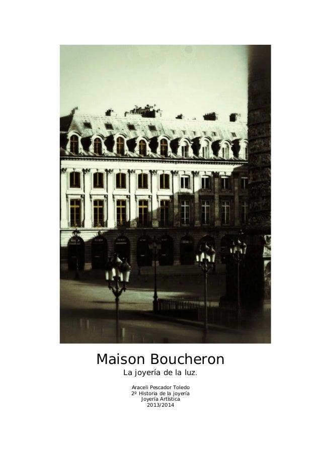 Maison Boucheron La joyería de la luz. Araceli Pescador Toledo 2º Historia de la joyería Joyería Artística 2013/2014