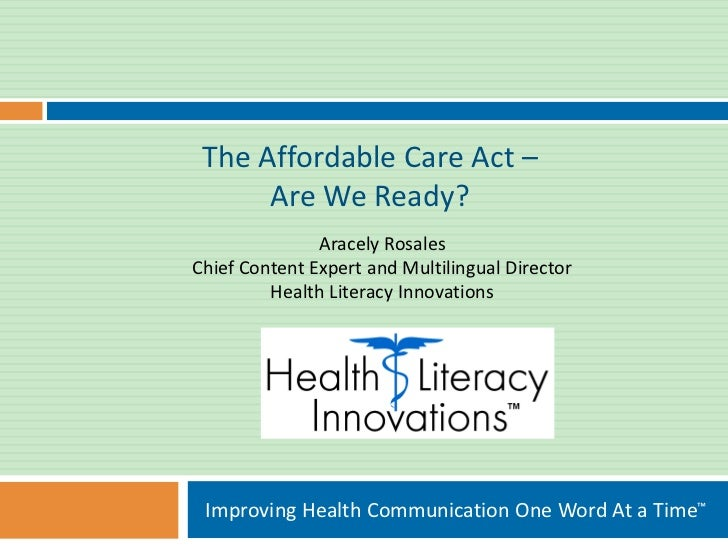 The Affordable Care Act –      Are We Ready?               Aracely RosalesChief Content Expert and Multilingual Director  ...