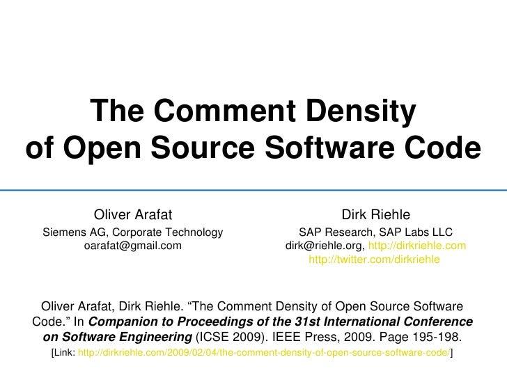 TheCommentDensity ofOpenSourceSoftwareCode             OliverArafat                                          DirkR...