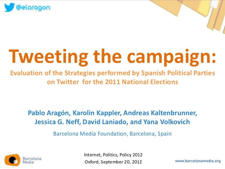 Tweeting the campaign:Evaluation of the Strategies performed by Spanish Political Parties            on Twitter for the 20...