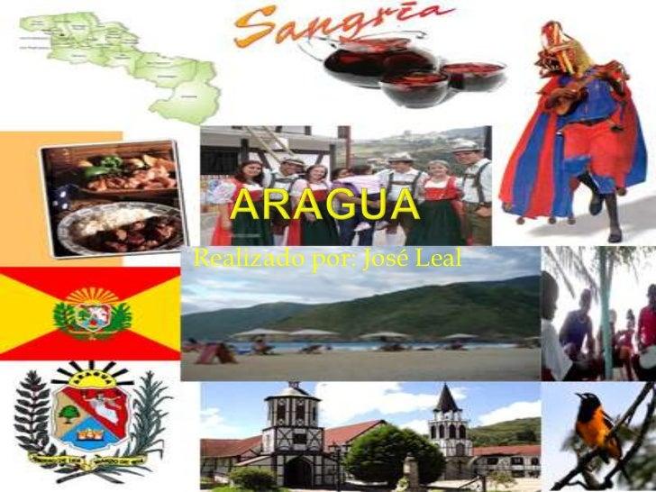 Aragua<br />Realizado por: José Leal<br />