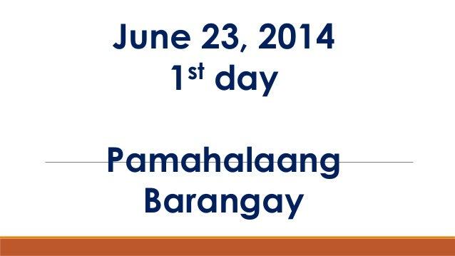 June 23, 2014 1st day Pamahalaang Barangay