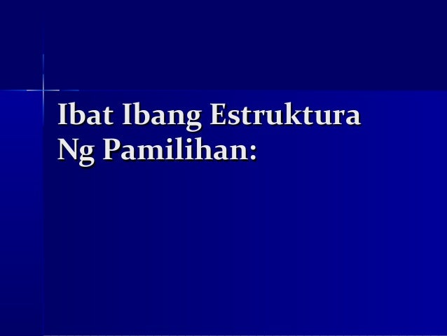 Ibat Ibang EstrukturaNg Pamilihan: