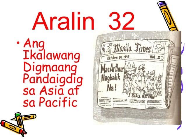 Aralin 32• AngIkalawangDigmaangPandaigdigsa Asia atsa Pacific