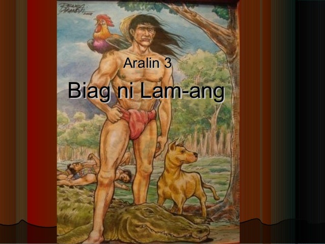 criticism about biag ni lam ang Biag ni lam-ang (life of lamang) in nalbuan, somewhere in the valley of naguilian river in la union lived don juan panganiban and his wife namongan at the tim.