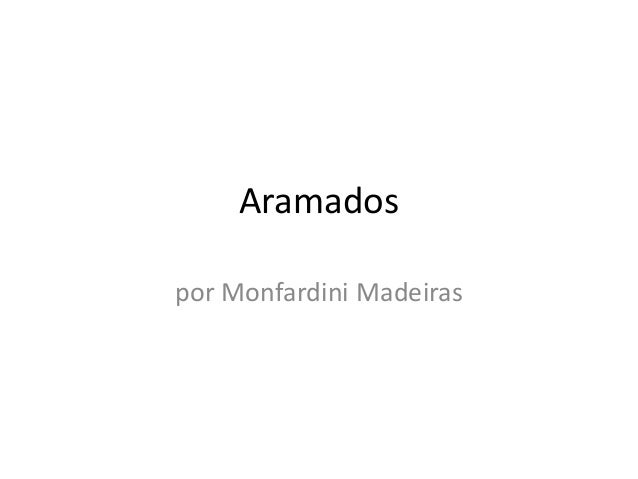 Aramadospor Monfardini Madeiras