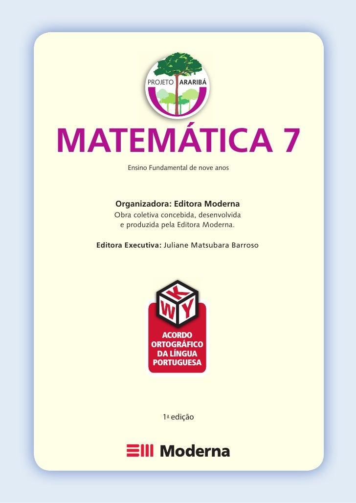 PROJETO ARARIBÁ     MATEMÁTICA 7          Ensino Fundamental de nove anos           Organizadora: Editora Moderna      Obr...