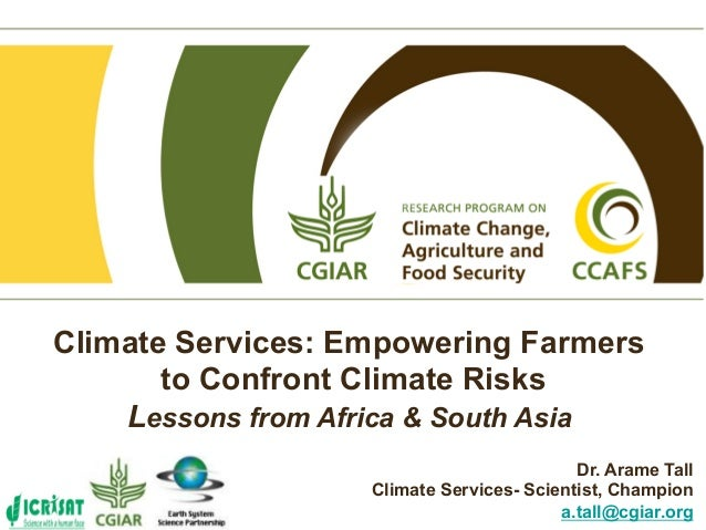 Climate Services: Empowering Farmers       to Confront Climate Risks    Lessons from Africa & South Asia                  ...