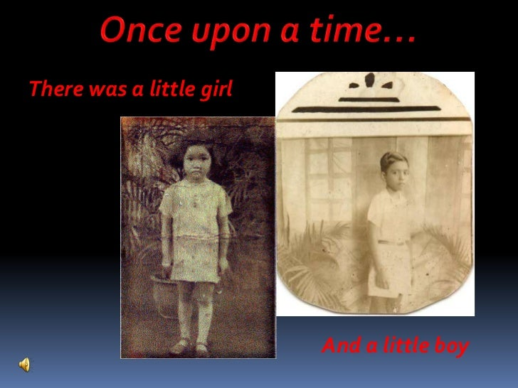 Once upon a time…<br />There was a little girl<br />And a little boy<br />