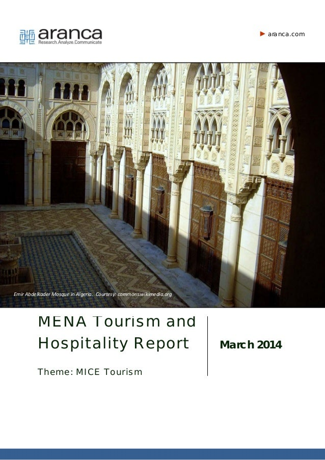 MENA Tourism and Hospitality Report Theme: MICE Tourism March 2014 aranca.com Emir Abdelkader Mosque in Algeria. Courtesy:...