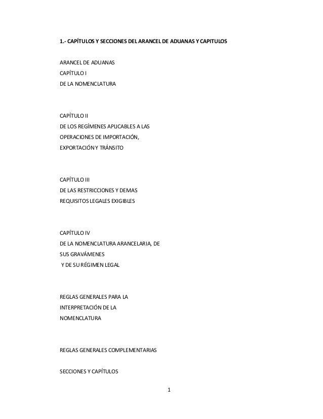 1 1.- CAPÍTULOS Y SECCIONES DEL ARANCEL DE ADUANAS Y CAPITULOS ARANCEL DE ADUANAS CAPÍTULO I DE LA NOMENCLATURA CAPÍTULO I...
