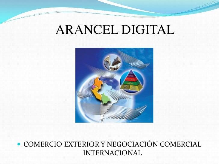 ARANCEL DIGITAL COMERCIO EXTERIOR Y NEGOCIACIÓN COMERCIAL               INTERNACIONAL