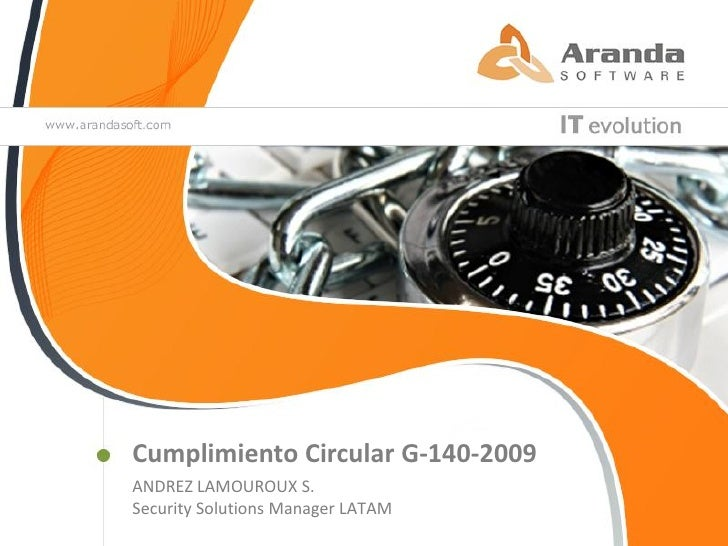 Cumplimiento Circular G-140-2009ANDREZ LAMOUROUX S.Security Solutions Manager LATAM