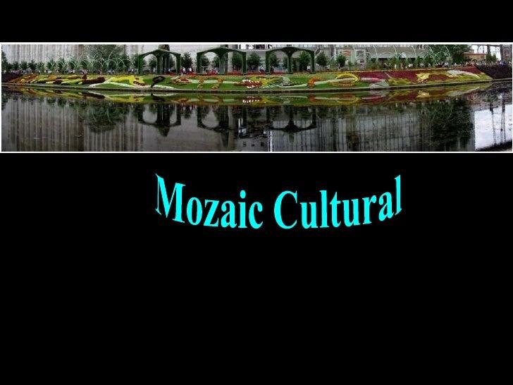 Mozaic cultural Mozaic Cultural
