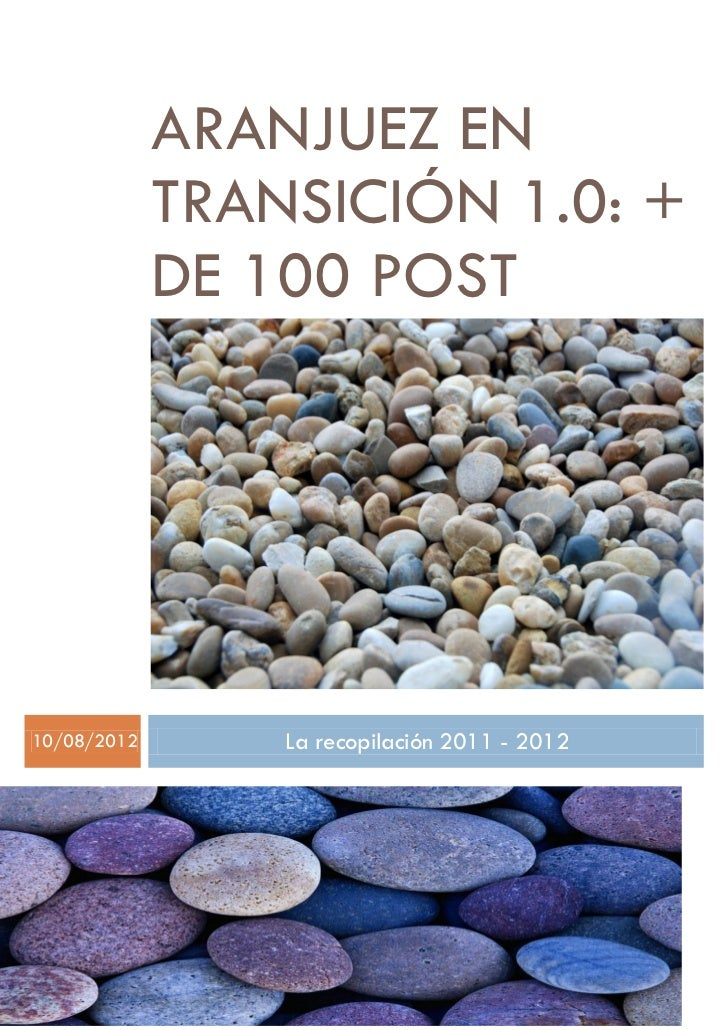 ARANJUEZ EN             TRANSICIÓN 1.0: +             DE 100 POST10/08/2012       La recopilación 2011 - 2012