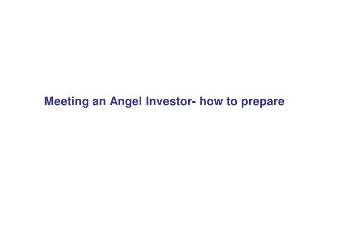 Meeting an Angel Investor- how to prepare  Ran Perlman