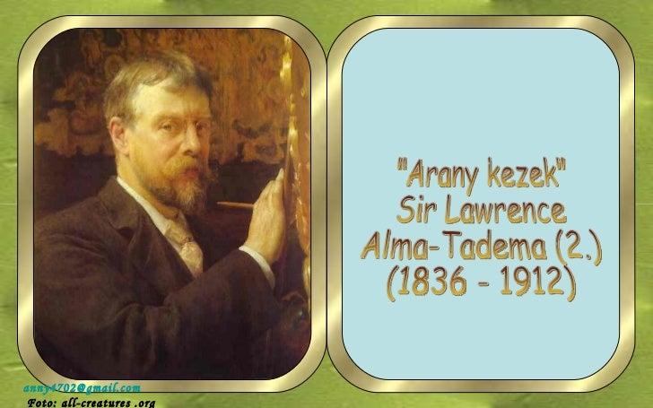 """Arany kezek"" Sir Lawrence Alma-Tadema (2.) (1836 - 1912) [email_address]   Foto: all-creatures .org"