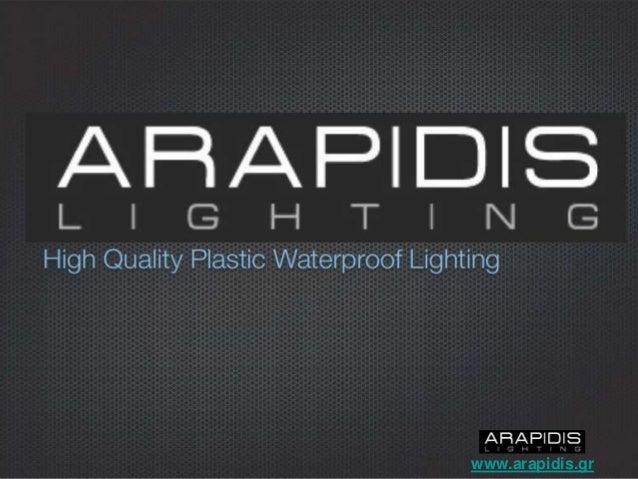 Arapidis lighting, Waterproof Outdoor Lighting