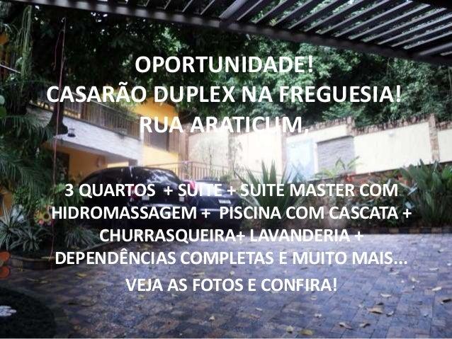 OPORTUNIDADE! CASARÃO DUPLEX NA FREGUESIA! RUA ARATICUM, 3 QUARTOS + SUITE + SUITE MASTER COM HIDROMASSAGEM + PISCINA COM ...