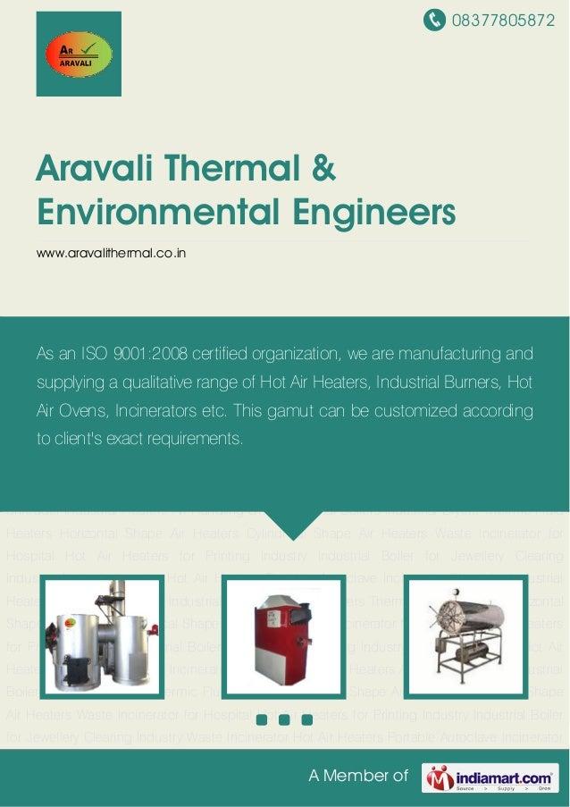 08377805872A Member ofAravali Thermal &Environmental Engineerswww.aravalithermal.co.inWaste Incinerator Hot Air Heaters Po...