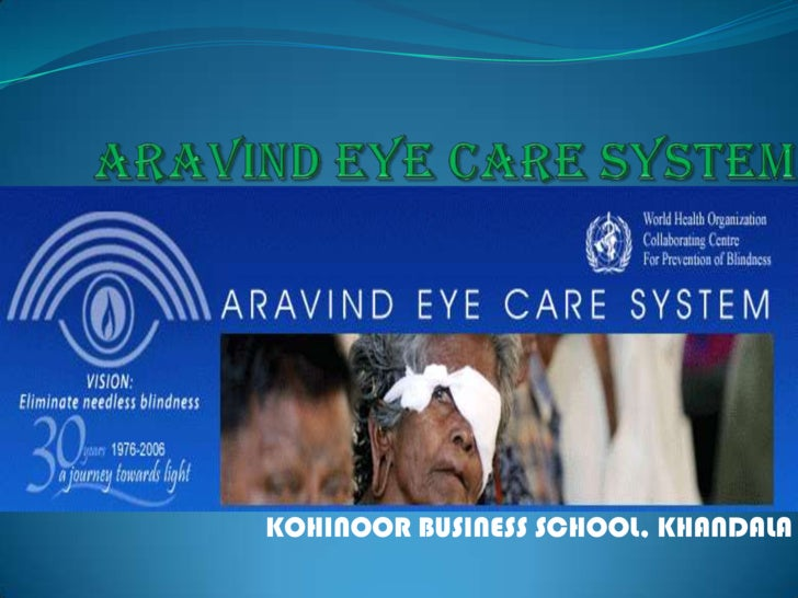 aravind eye hospital case study analysis The aravind eye care system primarily focuses on surgery to correct  the  researcher who completed the harvard business school case study reports  pulling.