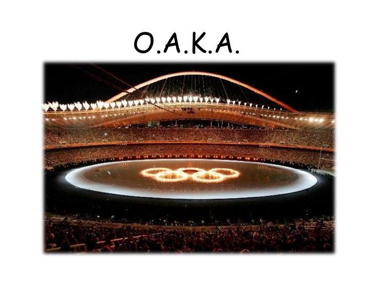 O.A.K.A.