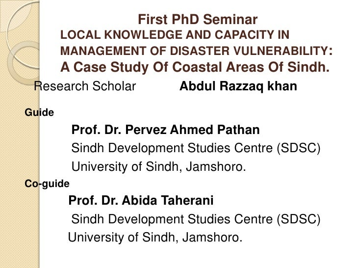 First PhD Seminar<br />LOCAL KNOWLEDGE AND CAPACITY IN  MANAGEMENT OF DISASTER VULNERABILITY:A Case Study Of Coastal Areas...