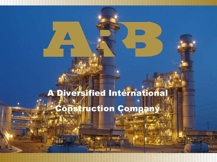 A Diversified International Construction Company