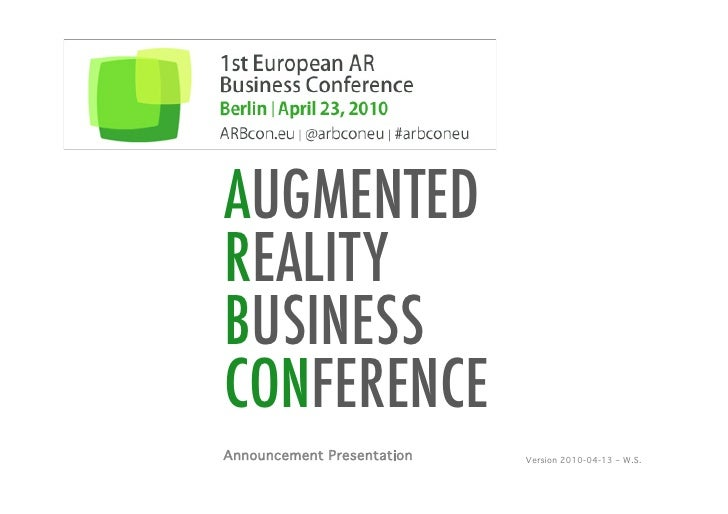 ARBcon.eu 1st European AR Business Conference Berlin, April 23 | 2010                     AUGMENTED                 REALIT...