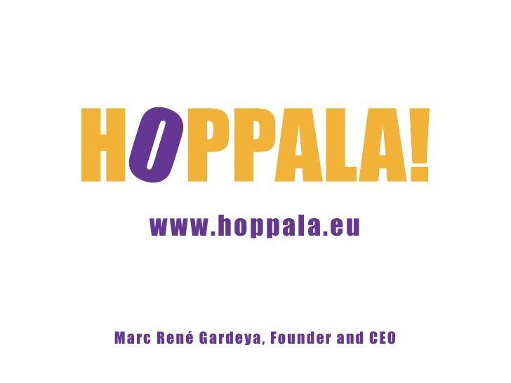 www.hoppala.eu    Marc René Gardeya, Founder and CEO