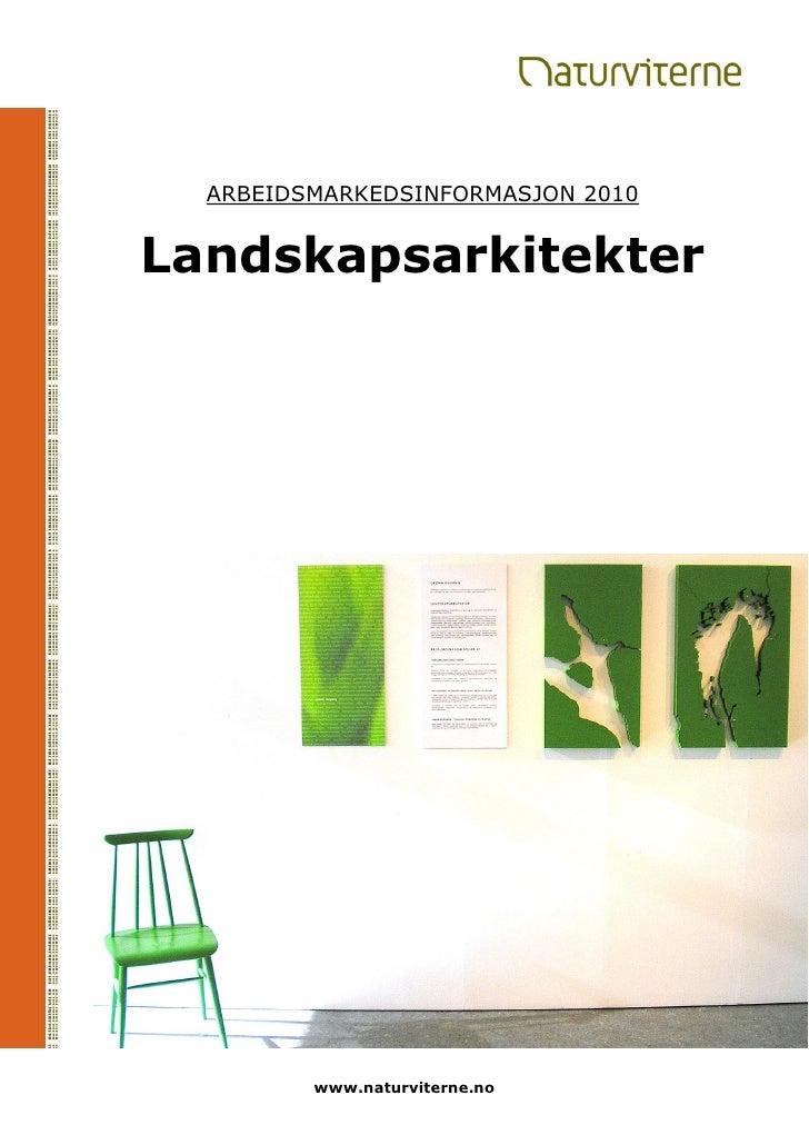 Naturviternes arbeidsmarkedsinformasjon Landskapsarkitekter 2010