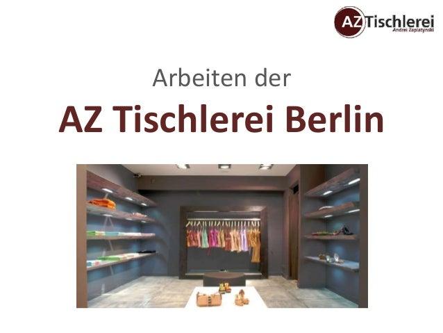 Arbeiten derAZ Tischlerei Berlin