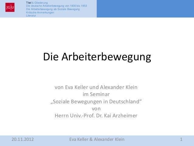 Titel & Gliederung      Die deutsche Arbeiterbewegung von 1830 bis 1953      Die Arbeiterbewegung als Soziale Bewegung    ...