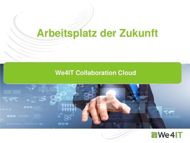 Arbeitsplatz der Zukunft We4IT Collaboration Cloud