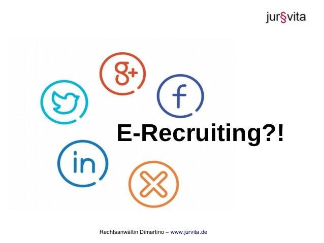 Rechtsanwältin Dimartino – www.jurvita.de E-Recruiting?!